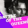 Battle Of The Queens