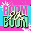Boom Boom 90s